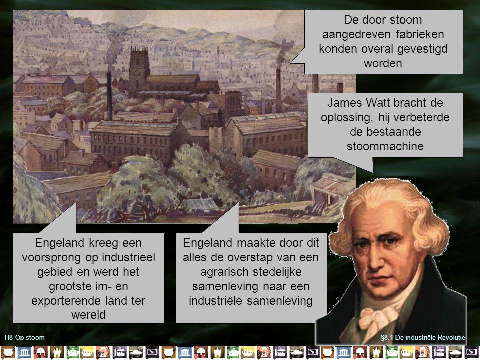 Engeland maakte door dit alles de overstap van een agrarisch stedelijke samenleving naar een industriële samenleving §8.1 De industriële Revolutie Al