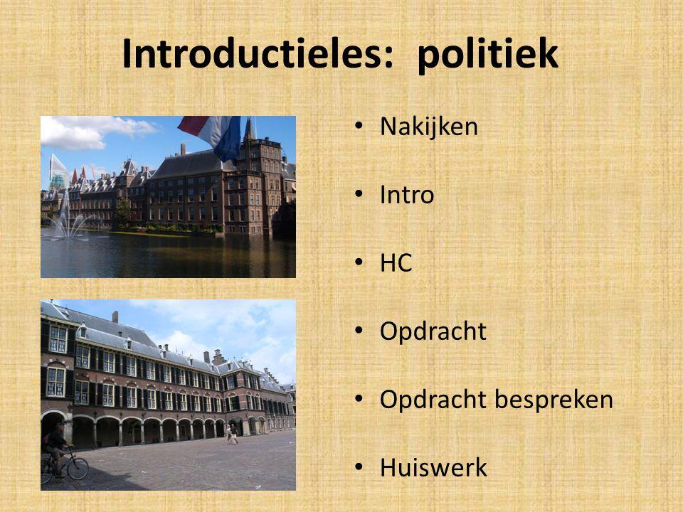 Introductieles: politiek Nakijken Intro HC Opdracht Opdracht bespreken Huiswerk