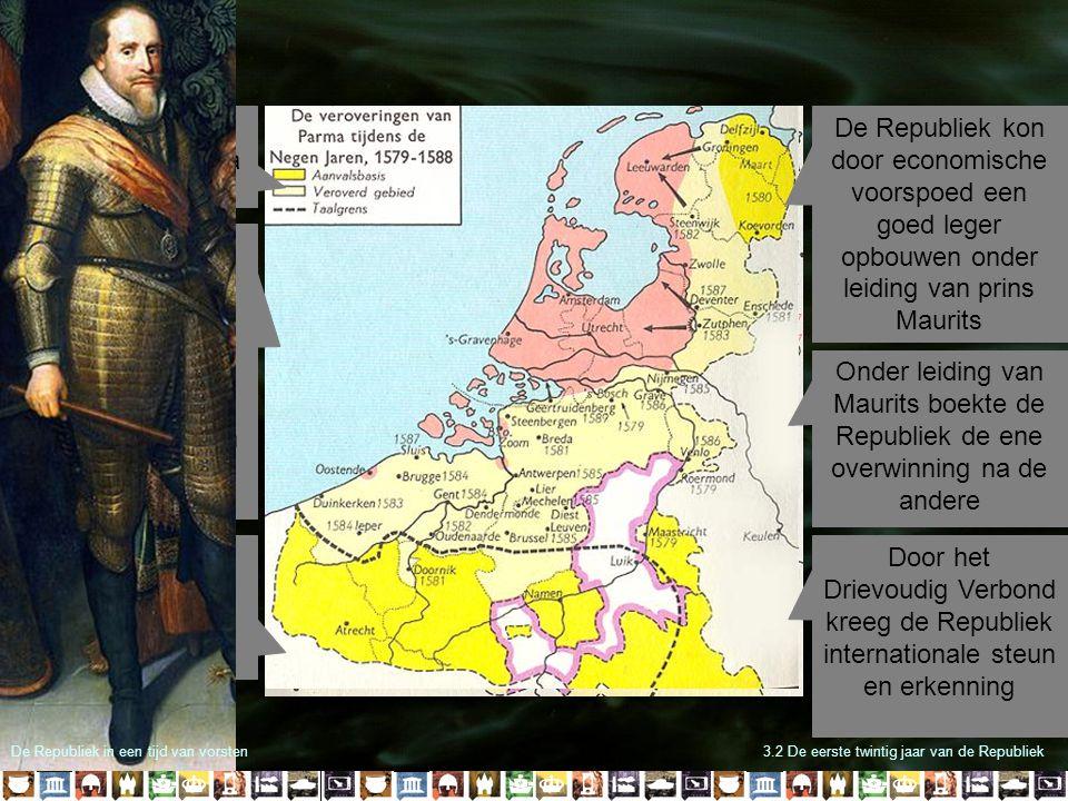 3.2 De eerste twintig jaar van de Republiek Tot 1588 veroverde Parma grote gebieden Na 1588 kreeg Parma de opdracht om de hugenoten te verjagen waardo
