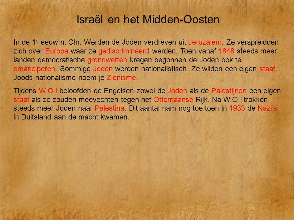 Israël en het Midden-Oosten In de 1 e eeuw n. Chr. Werden de Joden verdreven uit Jeruzalem. Ze verspreidden zich over Europa waar ze gediscrimineerd w