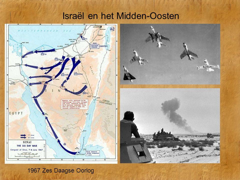 Israël en het Midden-Oosten 1967 Zes Daagse Oorlog Gevolgen: -Geen onderhandelingen -Geen vrede -Geen erkenning