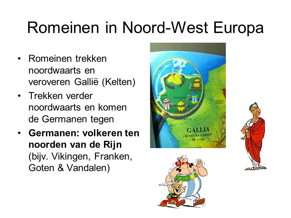 Romeinen in Noord-West Europa Romeinen trekken noordwaarts en veroveren Gallië (Kelten) Trekken verder noordwaarts en komen de Germanen tegen Germanen: volkeren ten noorden van de Rijn (bijv.