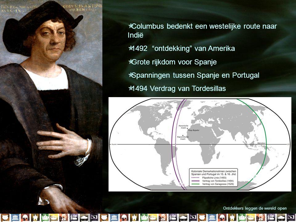 """H5 Een nieuwe wereldOntdekkers leggen de wereld open  Columbus bedenkt een westelijke route naar Indië  1492 """"ontdekking"""" van Amerika  Grote rijkdo"""