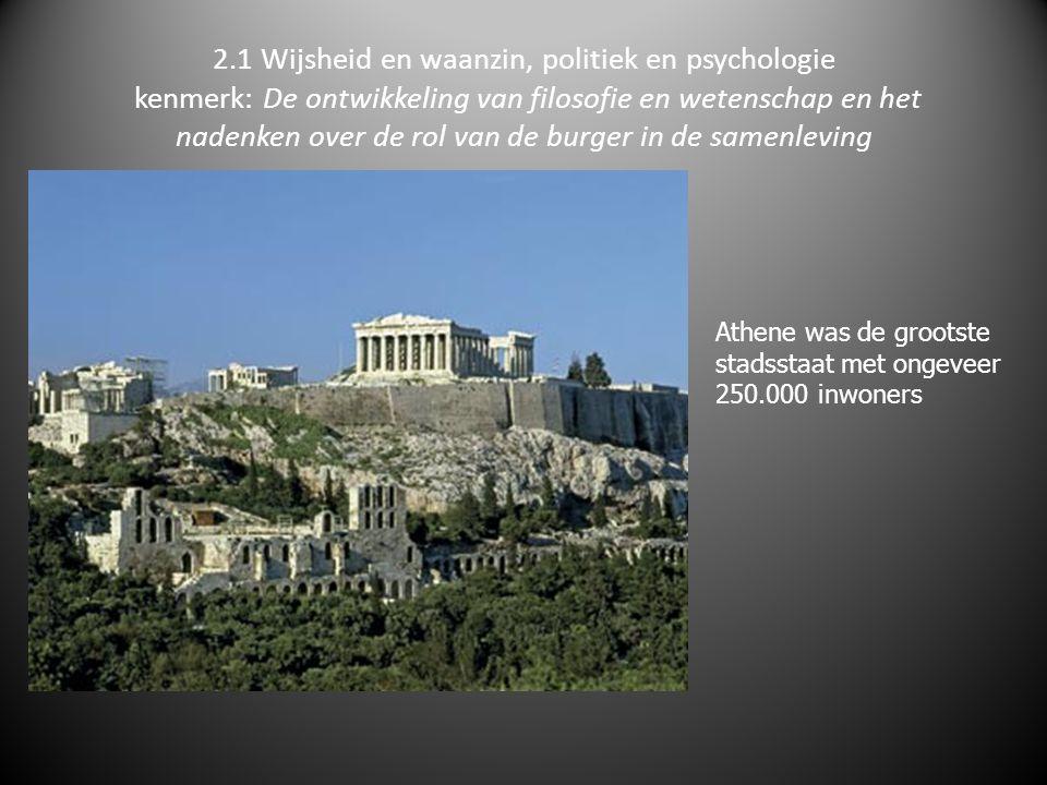 2.1 Wijsheid en waanzin, politiek en psychologie kenmerk: De ontwikkeling van filosofie en wetenschap en het nadenken over de rol van de burger in de