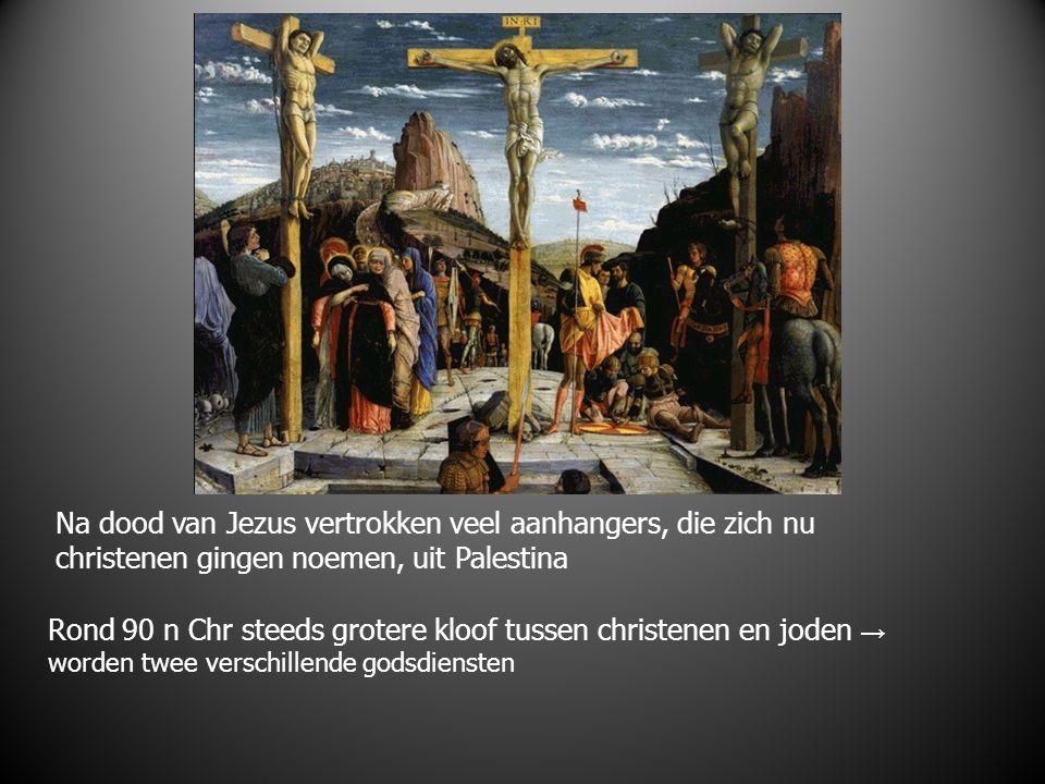 Na dood van Jezus vertrokken veel aanhangers, die zich nu christenen gingen noemen, uit Palestina Rond 90 n Chr steeds grotere kloof tussen christenen