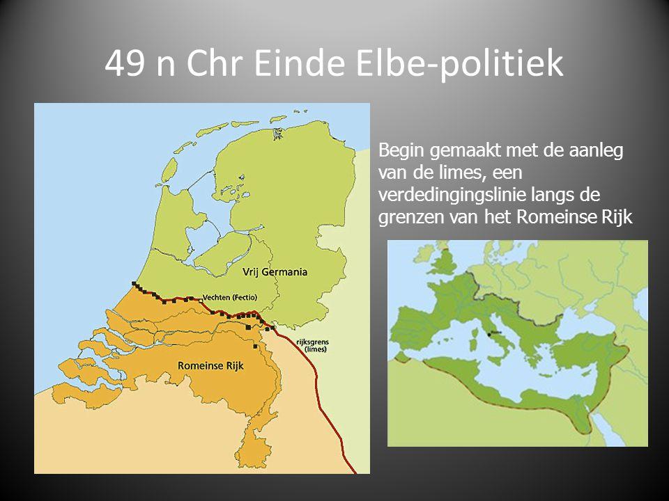 49 n Chr Einde Elbe-politiek Begin gemaakt met de aanleg van de limes, een verdedingingslinie langs de grenzen van het Romeinse Rijk