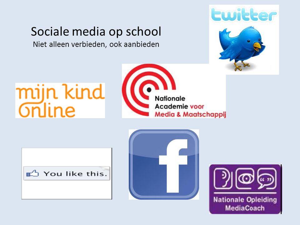 Sociale media op school Niet alleen verbieden, ook aanbieden