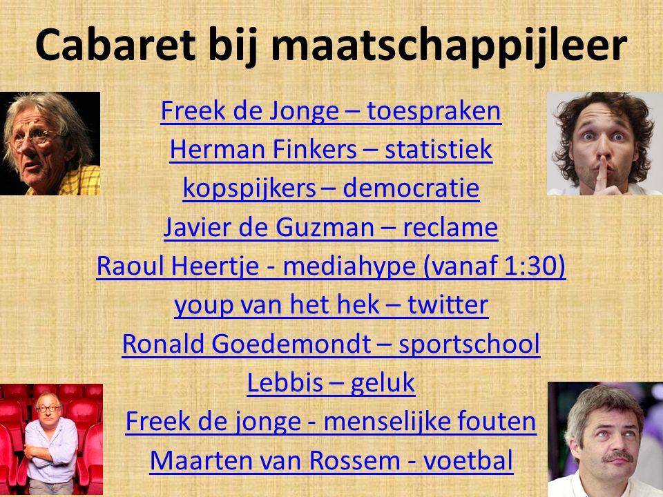 Cabaret bij maatschappijleer Freek de Jonge – toespraken Herman Finkers – statistiek kopspijkers – democratie Javier de Guzman – reclame Raoul Heertje