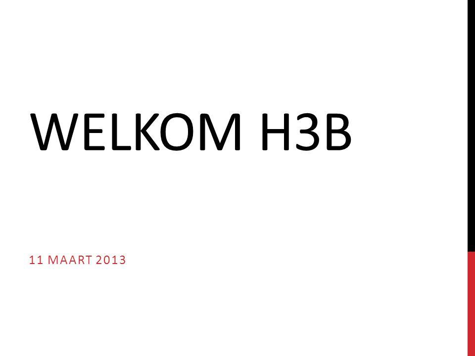 WELKOM H3B 11 MAART 2013