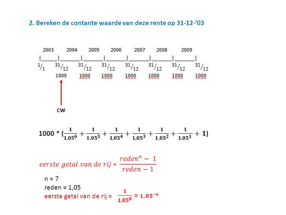 n = 7 reden = 1,05 eerste getal van de rij =