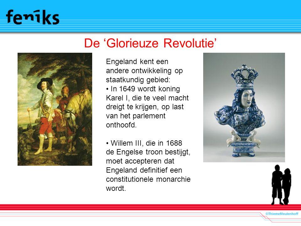 De 'Glorieuze Revolutie' Engeland kent een andere ontwikkeling op staatkundig gebied: In 1649 wordt koning Karel I, die te veel macht dreigt te krijge