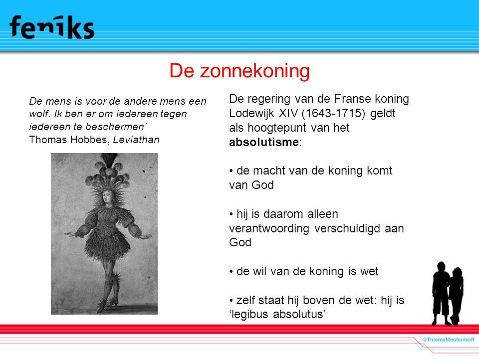 De zonnekoning De regering van de Franse koning Lodewijk XIV (1643-1715) geldt als hoogtepunt van het absolutisme: de macht van de koning komt van God