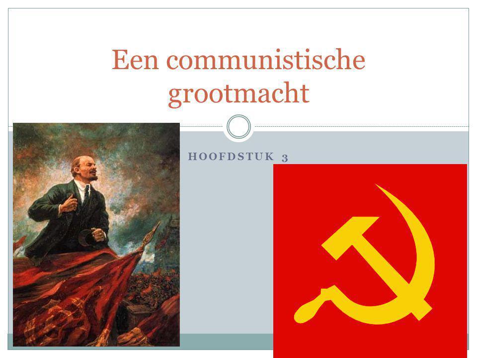 HOOFDSTUK 3 Een communistische grootmacht