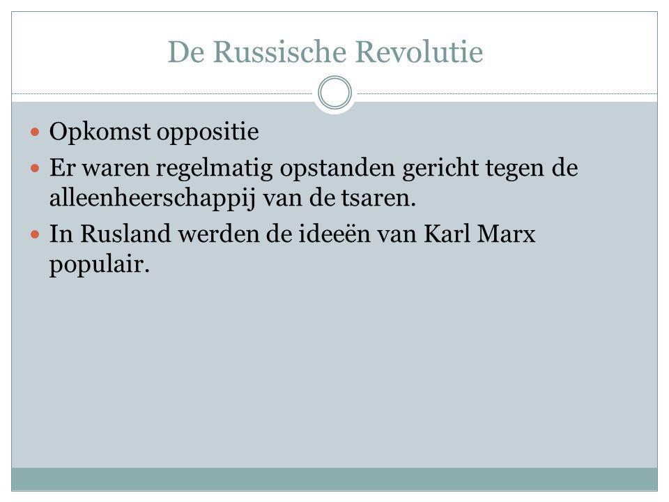 De Russische Revolutie Opkomst oppositie Er waren regelmatig opstanden gericht tegen de alleenheerschappij van de tsaren. In Rusland werden de ideeën