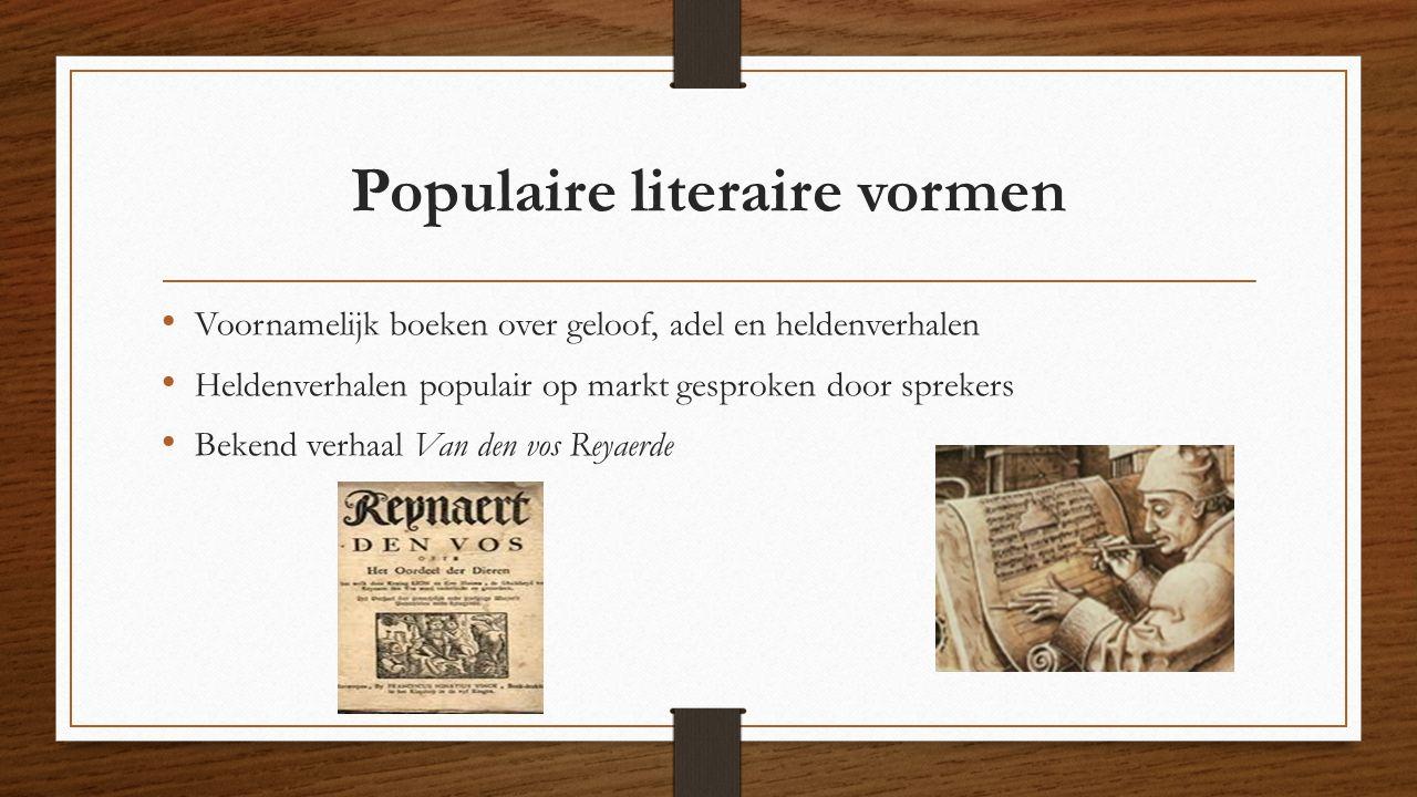 Populaire literaire vormen Voornamelijk boeken over geloof, adel en heldenverhalen Heldenverhalen populair op markt gesproken door sprekers Bekend ver