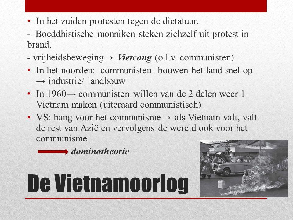 De Vietnamoorlog In het zuiden protesten tegen de dictatuur. - Boeddhistische monniken steken zichzelf uit protest in brand. - vrijheidsbeweging→ Viet