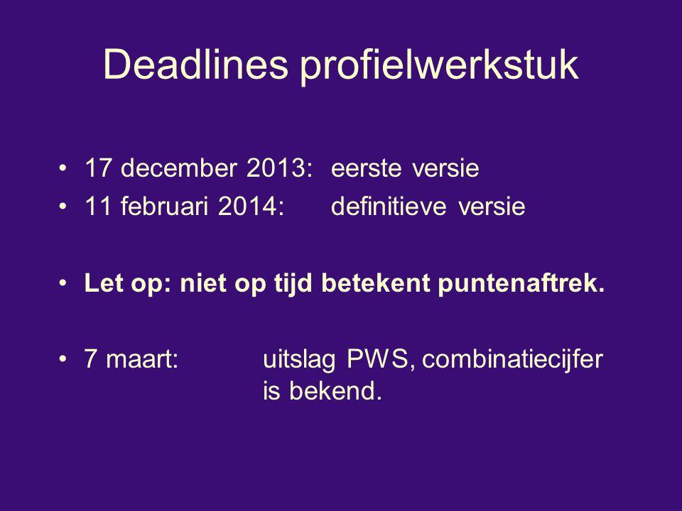 Deadlines profielwerkstuk 17 december 2013:eerste versie 11 februari 2014:definitieve versie Let op: niet op tijd betekent puntenaftrek. 7 maart:uitsl