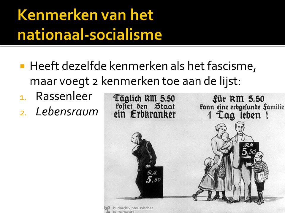  Heeft dezelfde kenmerken als het fascisme, maar voegt 2 kenmerken toe aan de lijst: 1.