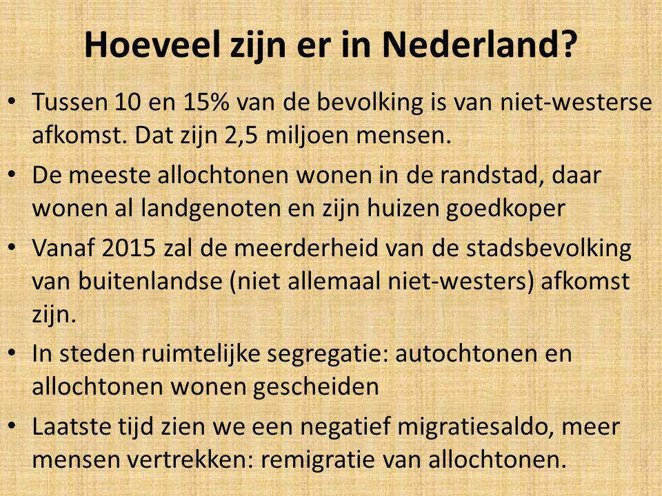 Hoeveel zijn er in Nederland. Tussen 10 en 15% van de bevolking is van niet-westerse afkomst.