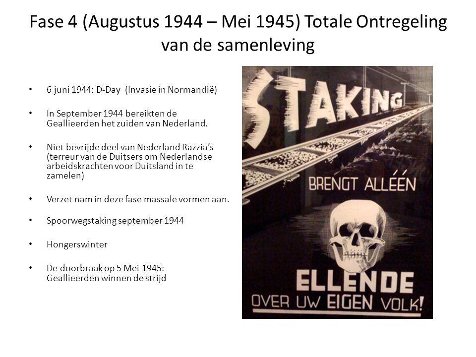 Fase 4 (Augustus 1944 – Mei 1945) Totale Ontregeling van de samenleving 6 juni 1944: D-Day (Invasie in Normandië) In September 1944 bereikten de Geall