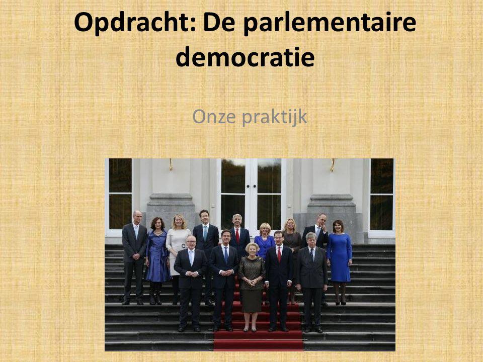 Opdracht: De parlementaire democratie Onze praktijk
