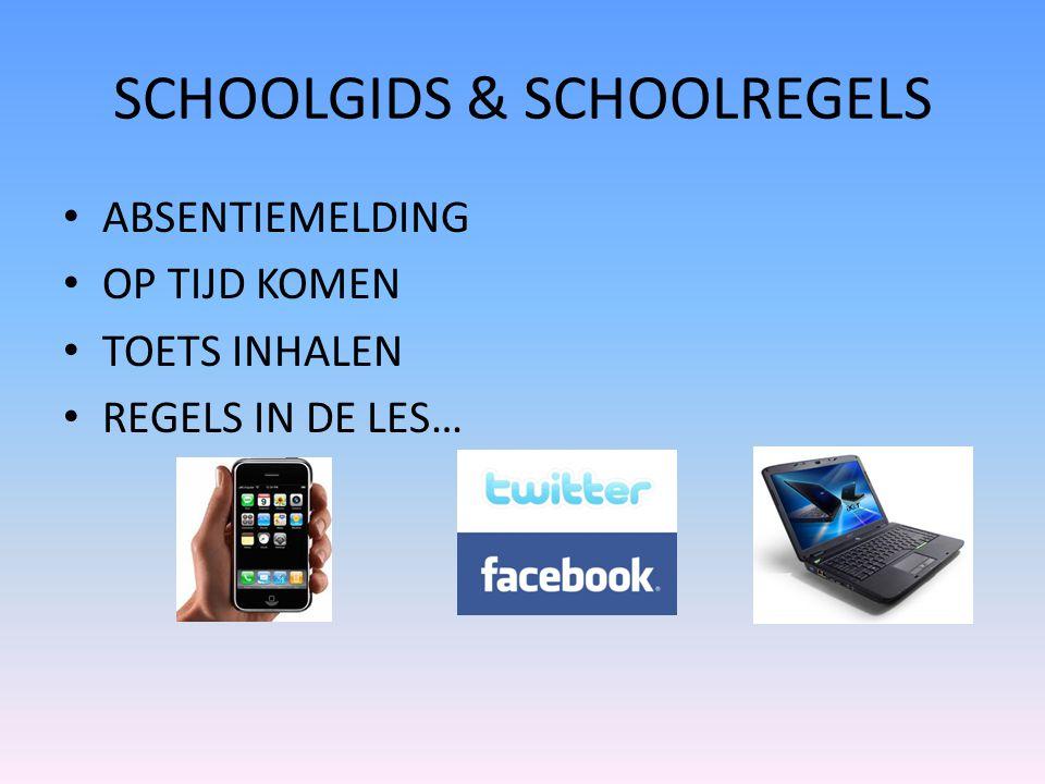 SCHOOLGIDS & SCHOOLREGELS ABSENTIEMELDING OP TIJD KOMEN TOETS INHALEN REGELS IN DE LES…
