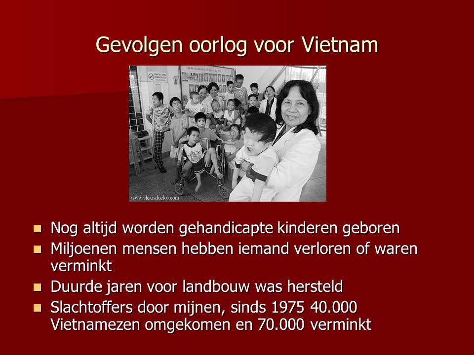 Gevolgen oorlog voor Vietnam Nog altijd worden gehandicapte kinderen geboren Nog altijd worden gehandicapte kinderen geboren Miljoenen mensen hebben i