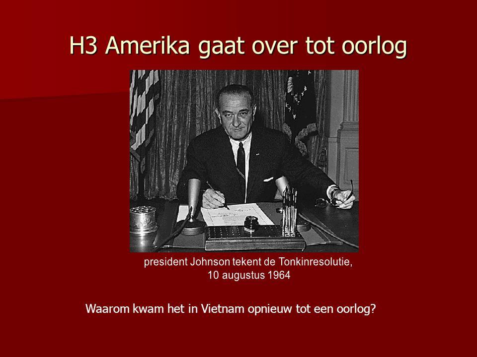 H3 Amerika gaat over tot oorlog Waarom kwam het in Vietnam opnieuw tot een oorlog?