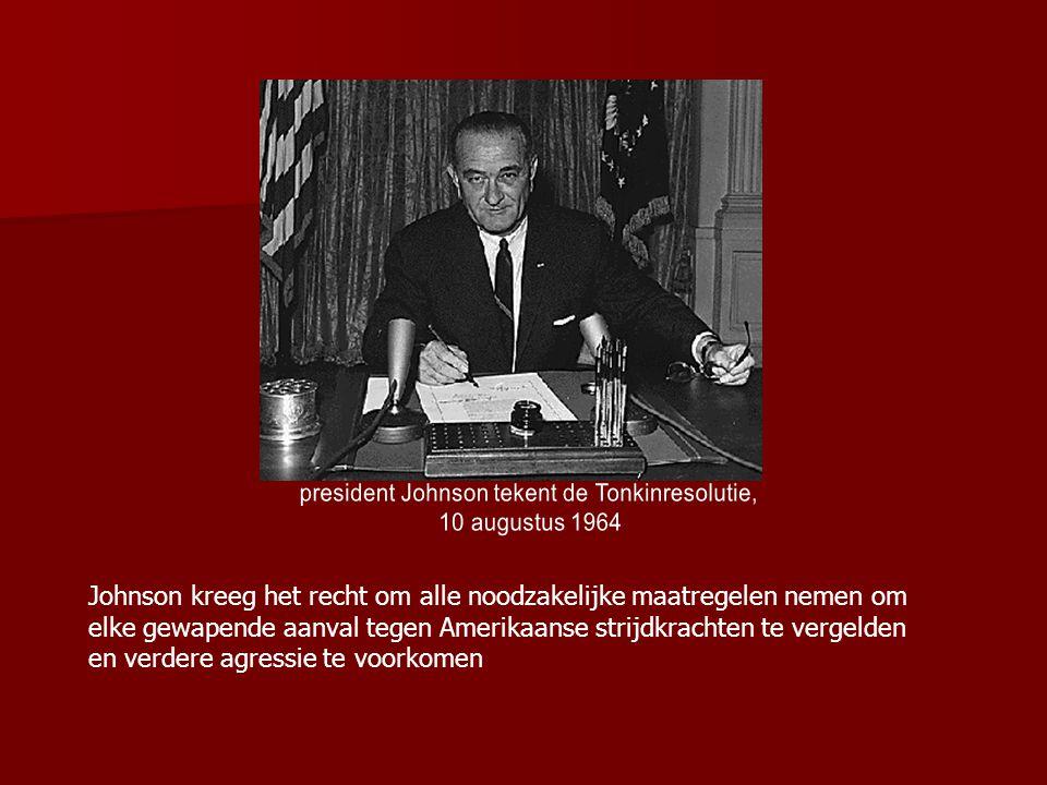 Johnson kreeg het recht om alle noodzakelijke maatregelen nemen om elke gewapende aanval tegen Amerikaanse strijdkrachten te vergelden en verdere agressie te voorkomen