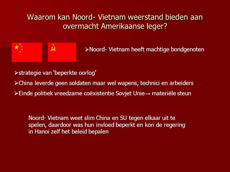 Waarom kan Noord- Vietnam weerstand bieden aan overmacht Amerikaanse leger.