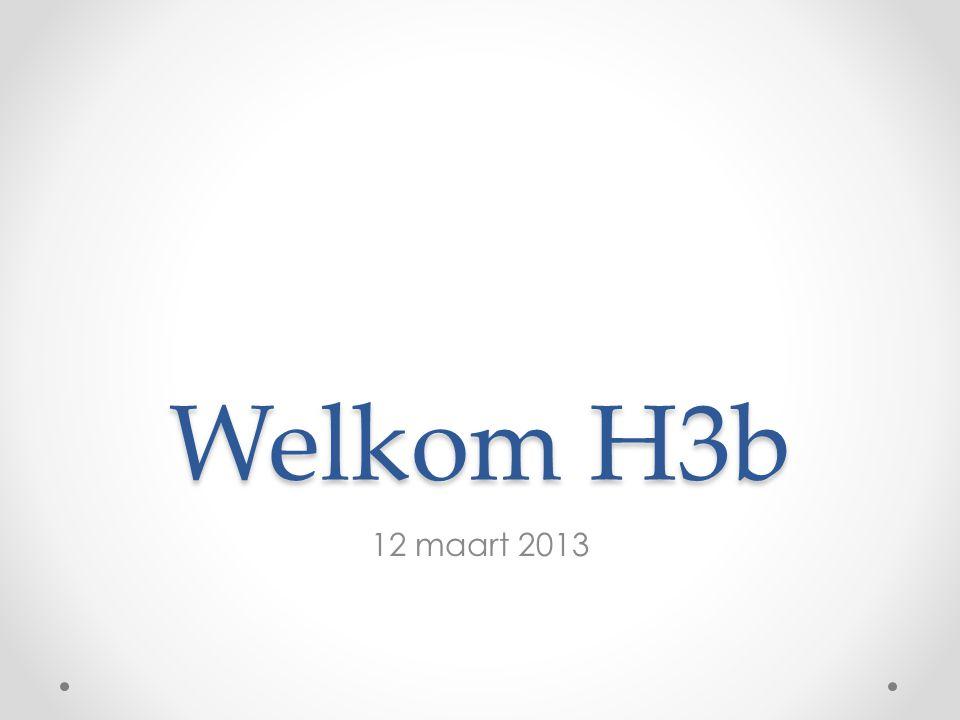Welkom H3b 12 maart 2013