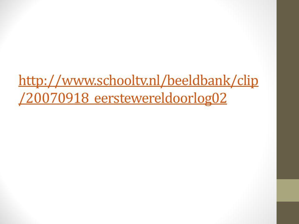 http://www.schooltv.nl/beeldbank/clip /20070918_eerstewereldoorlog02