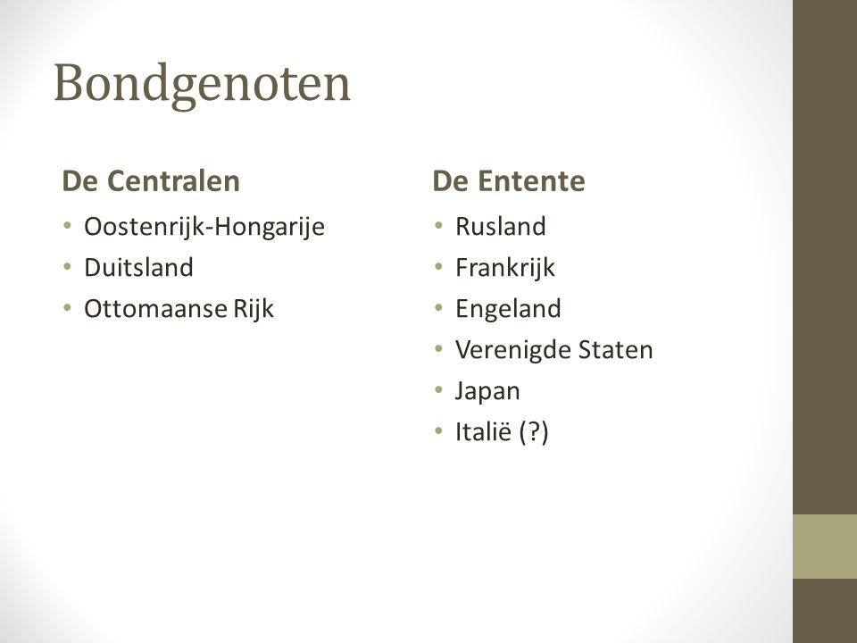 Bondgenoten De Centralen Oostenrijk-Hongarije Duitsland Ottomaanse Rijk De Entente Rusland Frankrijk Engeland Verenigde Staten Japan Italië (?)