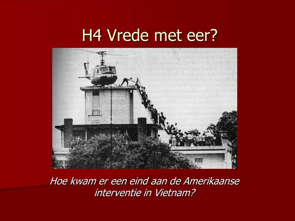 H4 Vrede met eer? Hoe kwam er een eind aan de Amerikaanse interventie in Vietnam?