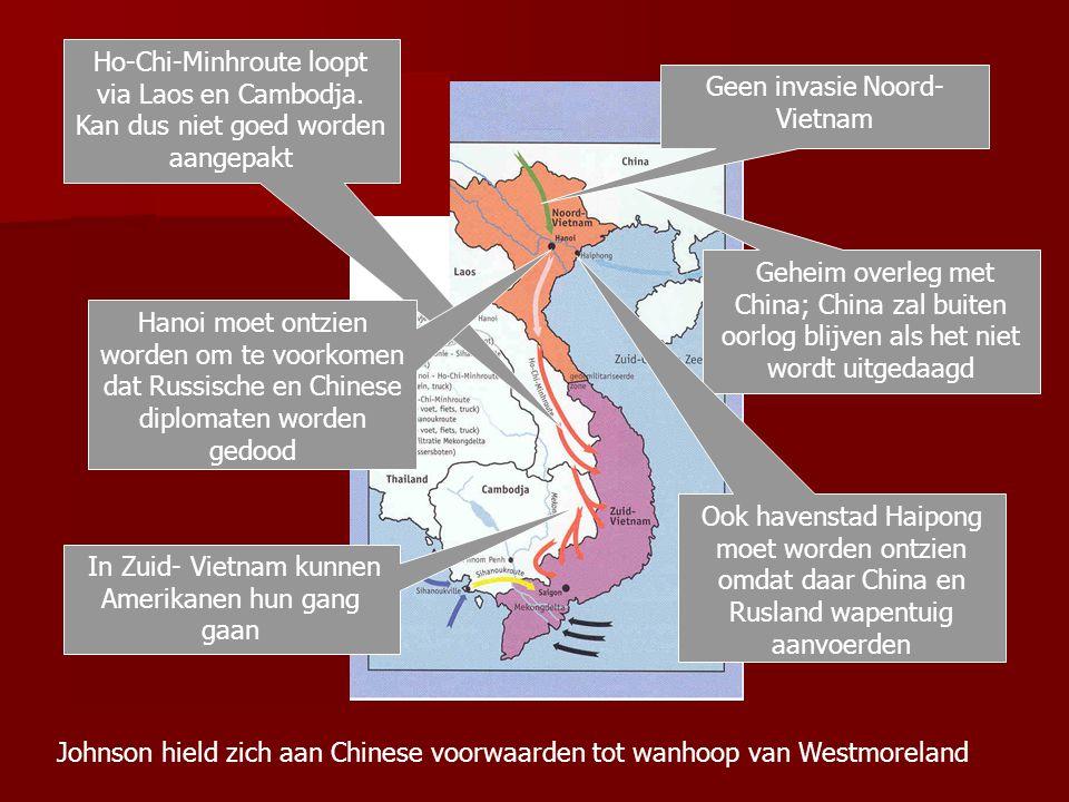 Ho-Chi-Minhroute loopt via Laos en Cambodja. Kan dus niet goed worden aangepakt Geheim overleg met China; China zal buiten oorlog blijven als het niet