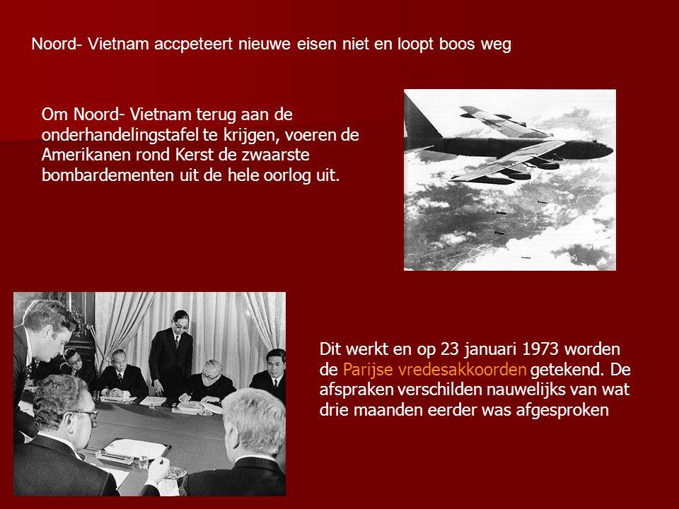 Noord- Vietnam accpeteert nieuwe eisen niet en loopt boos weg Om Noord- Vietnam terug aan de onderhandelingstafel te krijgen, voeren de Amerikanen ron
