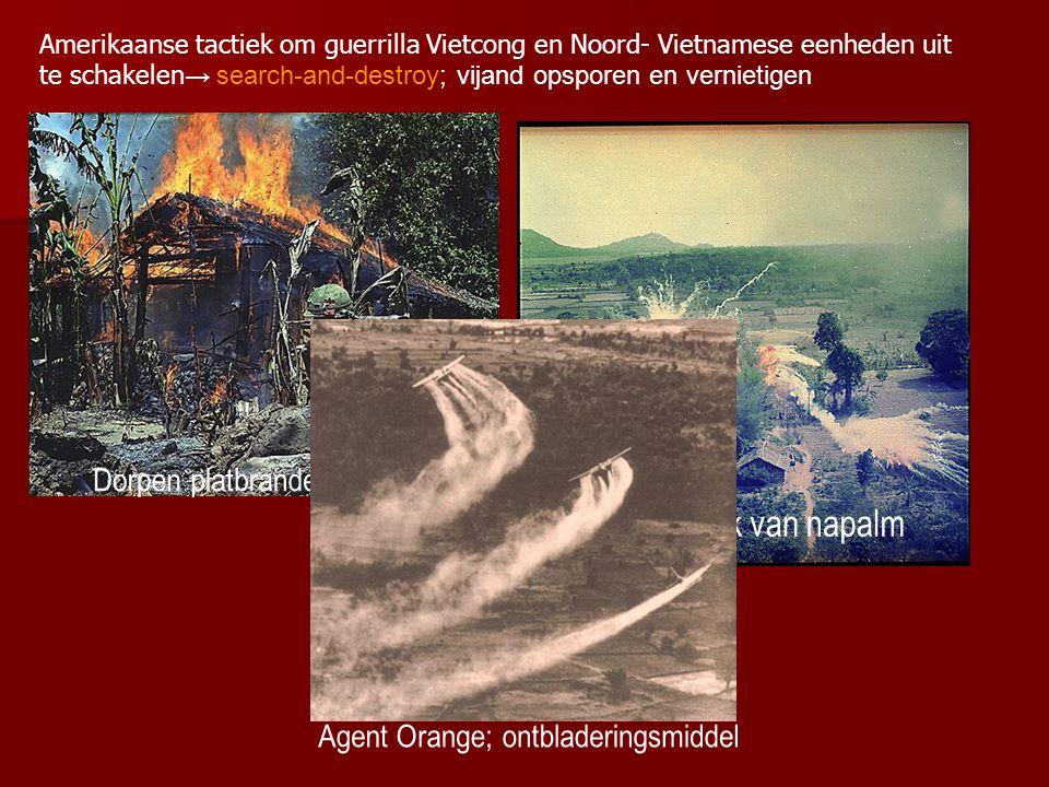 Amerikaanse tactiek om guerrilla Vietcong en Noord- Vietnamese eenheden uit te schakelen → search-and-destroy; vijand opsporen en vernietigen