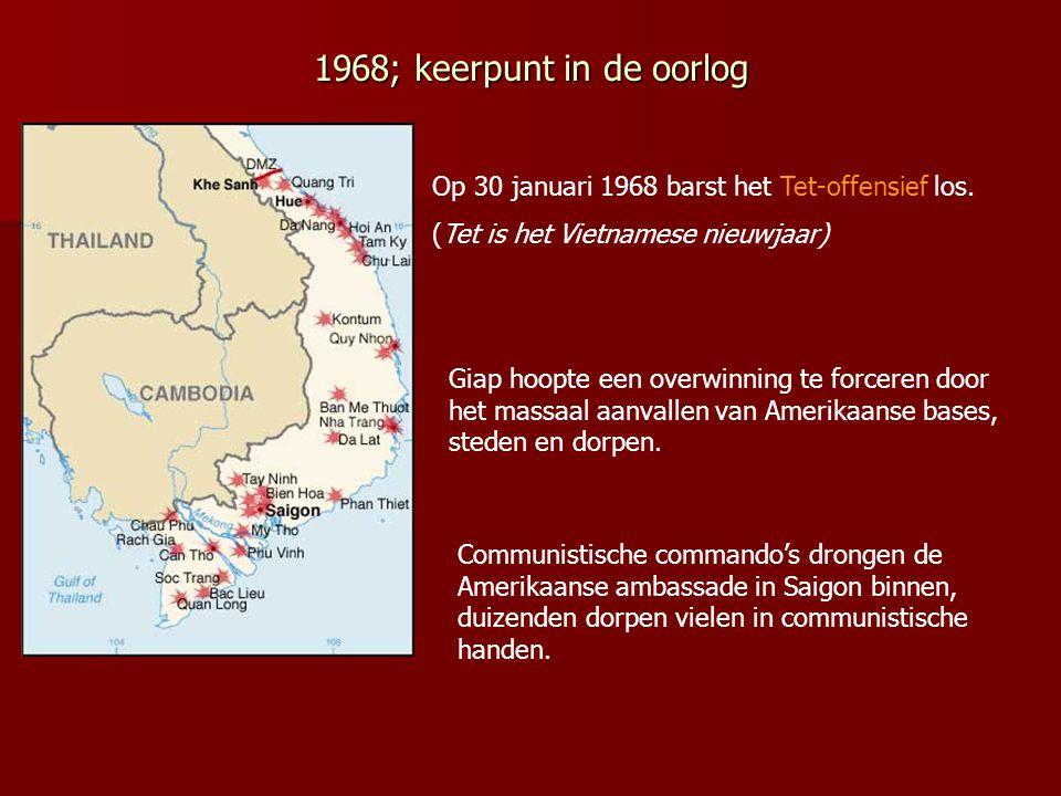 1968; keerpunt in de oorlog Op 30 januari 1968 barst het Tet-offensief los. (Tet is het Vietnamese nieuwjaar) Giap hoopte een overwinning te forceren