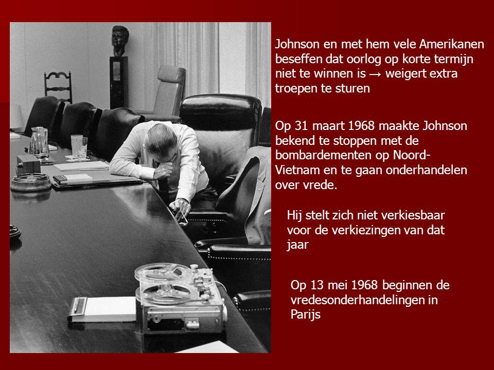 Johnson en met hem vele Amerikanen beseffen dat oorlog op korte termijn niet te winnen is → weigert extra troepen te sturen Op 31 maart 1968 maakte Jo