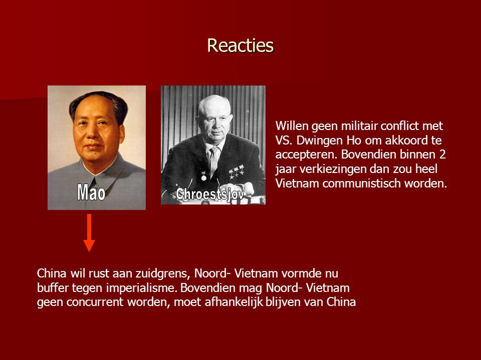 reacties Ontevreden:Vietnam wordt niet herenigd en Vietminh moet grondgebied inleveren Tevreden met uitkomst; voorkomen dat heel Vietnam communistisch