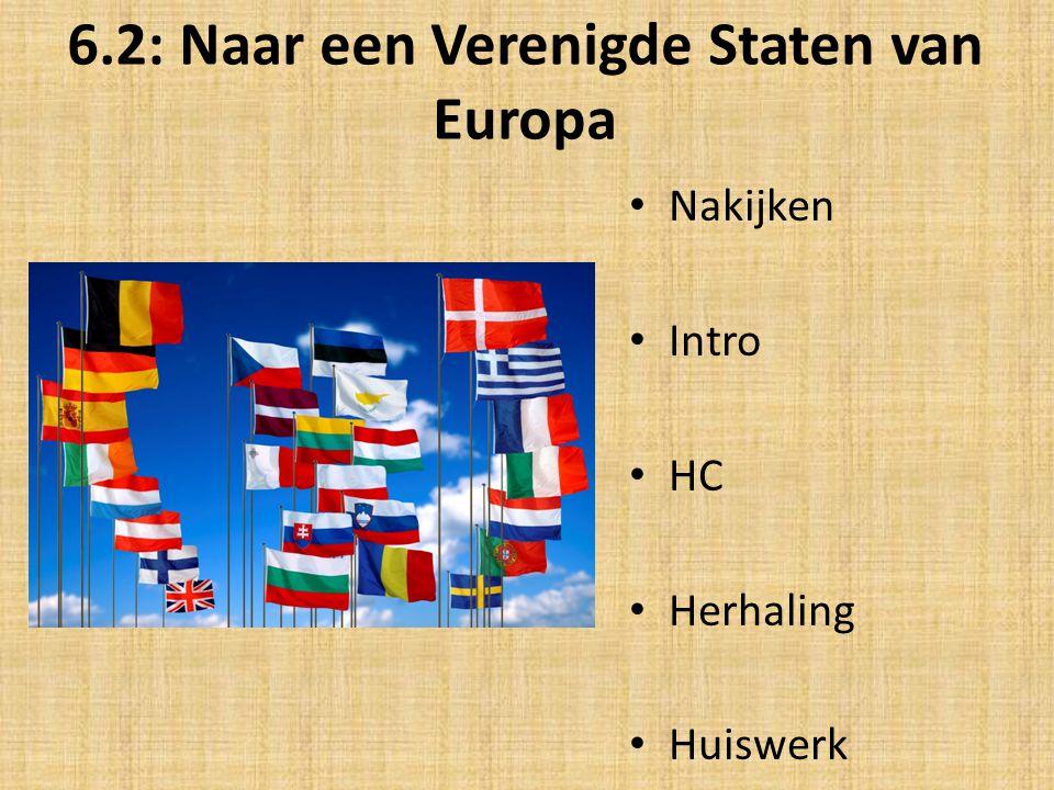 6.2: Naar een Verenigde Staten van Europa Nakijken Intro HC Herhaling Huiswerk