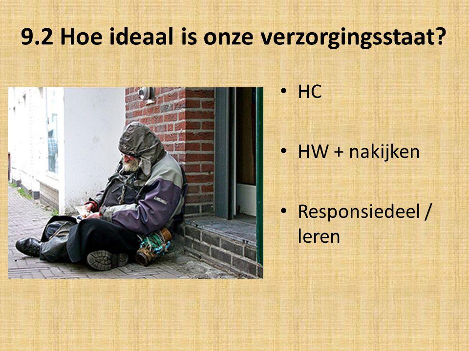 9.2 Hoe ideaal is onze verzorgingsstaat? HC HW + nakijken Responsiedeel / leren