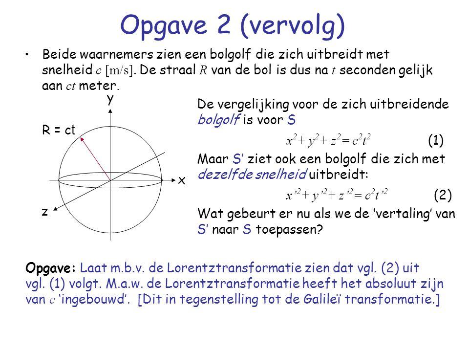 Opgave 2 (vervolg) Beide waarnemers zien een bolgolf die zich uitbreidt met snelheid c [m/s]. De straal R van de bol is dus na t seconden gelijk aan c