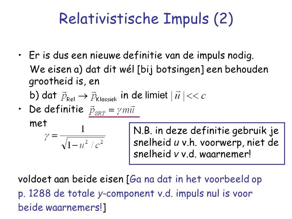 Relativistische Impuls (2) Er is dus een nieuwe definitie van de impuls nodig. We eisen a) dat dit wél [bij botsingen] een behouden grootheid is, en b