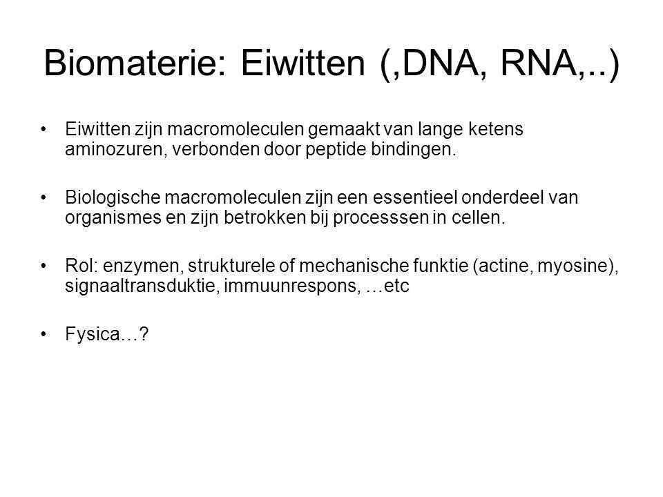 Biomaterie: Eiwitten (,DNA, RNA,..) Eiwitten zijn macromoleculen gemaakt van lange ketens aminozuren, verbonden door peptide bindingen.