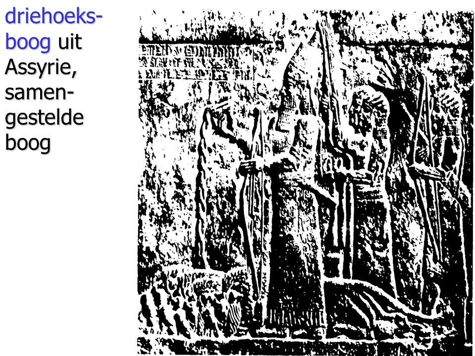 driehoeks- boog uit Assyrie,samen-gesteldeboog