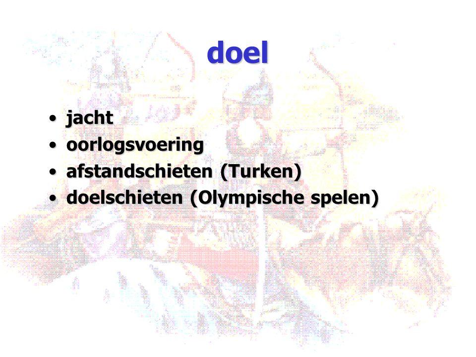 doel jachtjacht oorlogsvoeringoorlogsvoering afstandschieten (Turken)afstandschieten (Turken) doelschieten (Olympische spelen)doelschieten (Olympische