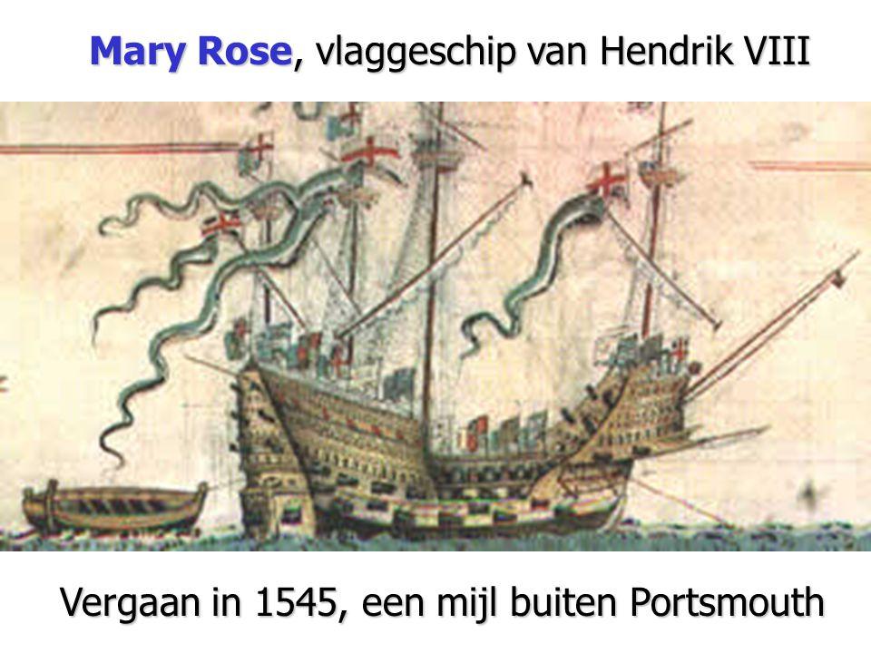 Mary Rose, vlaggeschip van Hendrik VIII Vergaan in 1545, een mijl buiten Portsmouth