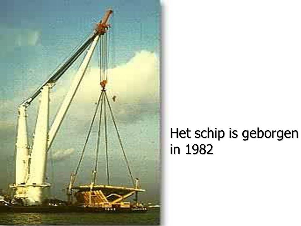 Het schip is geborgen in 1982