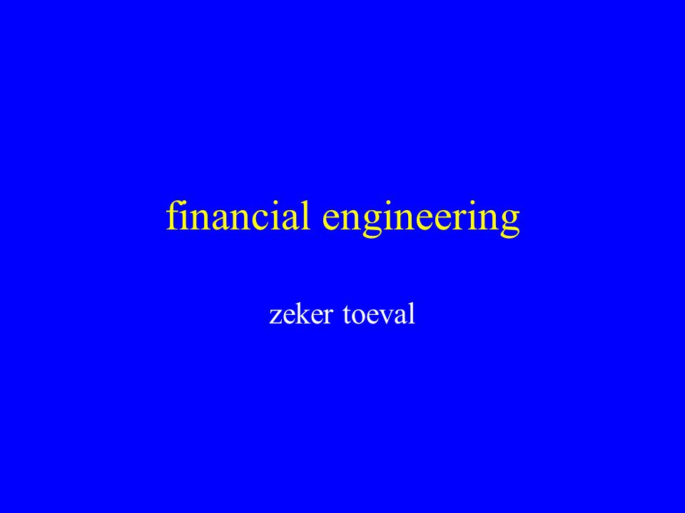 financial engineering zeker toeval